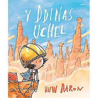 Ddinas Uchel - Y by Huw Aaron - 9781913245047 Book