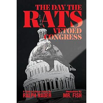 The Day The Rats Vetoed Congress by Ralph Nader - 9781683963219 Book