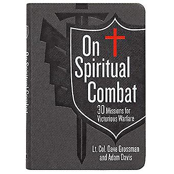 On Spiritual Combat - 30 Missions for Victorious Warfare by Lt Col Gro