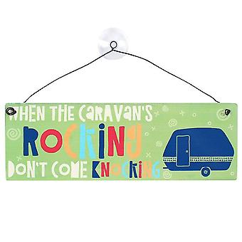 Something Different When The Caravans Knocking Window Sign