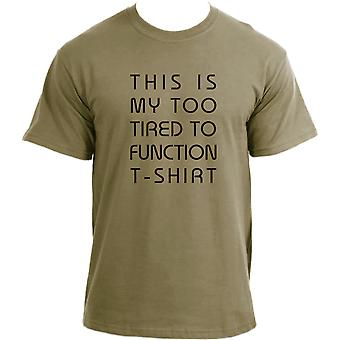 This Is My Too Tired To Function T-shirt I Sarcastic Top Novelty Funny T-shirt For Men