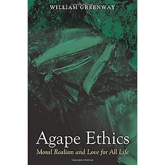 Agape Ethics by William Greenway - 9781498202381 Book