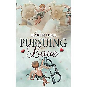 Pursuing Love by Karen Hall - 9781601546296 Book