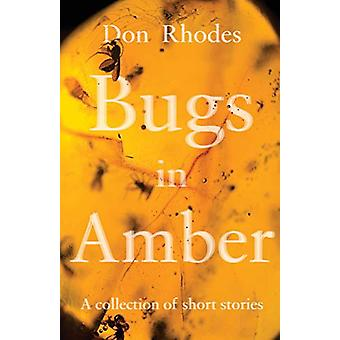 Bugs in Amber by Don Rhodes - 9781784625436 Book