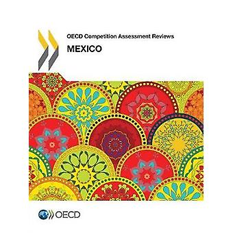 OECD competition assessment reviews - Mexico by Organisation for Econo