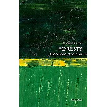 Forests A Very Short Introduction by Jaboury Ghazoul