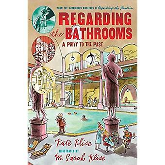 Regarding the Bathrooms by Kate Klise & Illustrated by M Sarah Klise