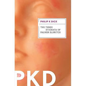 De drie Stigmata van Palmer Eldritch door Philip K Dick