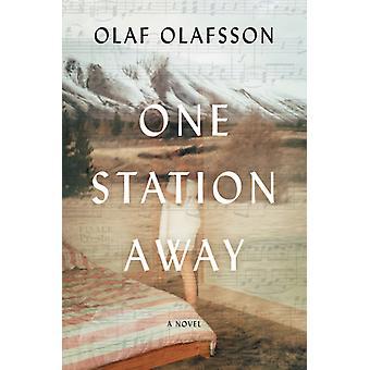 En station bort av Olaf Olafsson