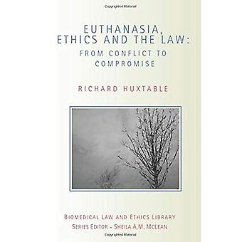 Euthanasia, Ethics and the Law: From Conflict to Compromise?