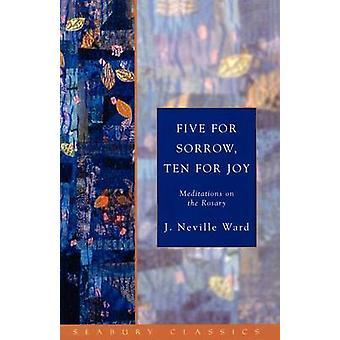 Cinq pour le chagrin Dix pour la joie Méditations sur le Rosaire