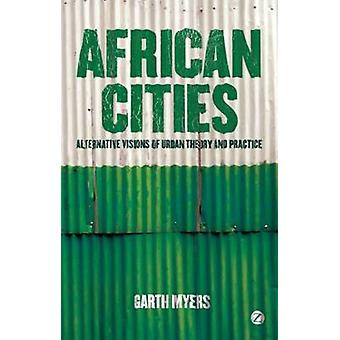 African Cities by Garth Andrew Myers