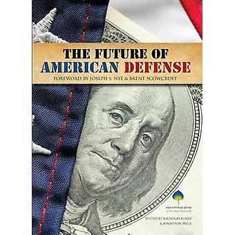 The Future of American Defense by Nicholas Burns - Jonathon Price - J