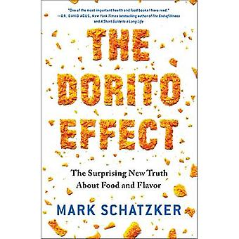 The Dorito Effect - The Surprising New Truth About Food and Flavor by
