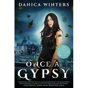 Once a Gypsy - The Irish Traveller Series a Book One by Danica Winters