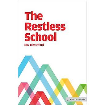 The Restless School by Roy Blatchford - 9781909717077 Book