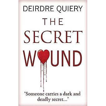 The Secret Wound by Deirdre Quiery - 9781911331834 Book