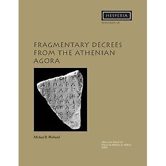 Fragmentary Decrees from the Athenian Agora by Michael B. Walbank - 9
