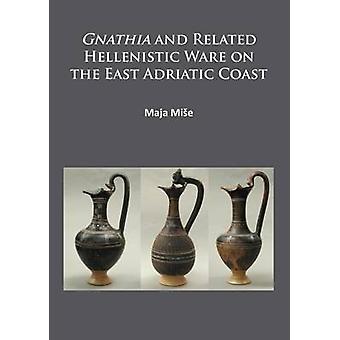 Gnathia et connexe Ware hellénistique sur la côte Adriatique est par Ma