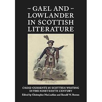 Gael and Lowlander in Scottish Literature - Cross-Currents in Scottish