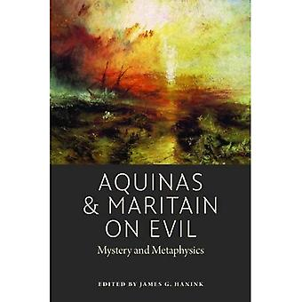 Aquinas and Maritain on Evil: Mystery and Metaphysics