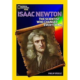 Världen historia biografier: Isaac Newton: den vetenskapsman som förändrade allt