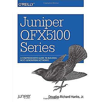 Juniper QFX5100 serie: En omfattande Guide till att bygga nästa generations nät