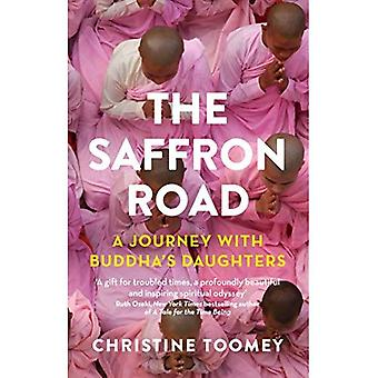 The Saffron Road: A Journey with Buddha's Daughters