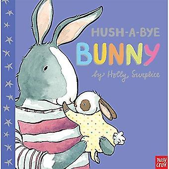 Hush-A-Bye Bunny [Board boek]
