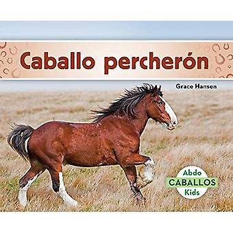 Caballo Perchern (Clydesdale Horses) (Spanish� Version) (Caballos (Horses))