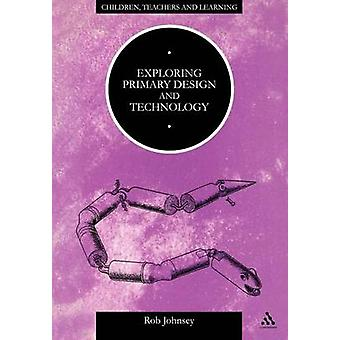 At udforske primære Design og teknologi ved Johnsey & Rob