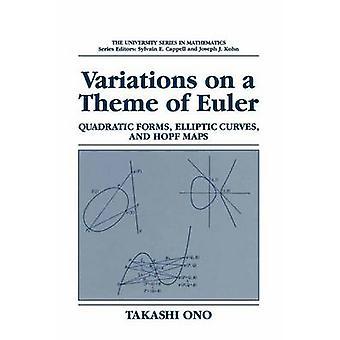 تنويعات على موضوع الأشكال التربيعية أويلر المنحنيات الإهليلجية، وخرائط هوبف أونو تاكاشي آند