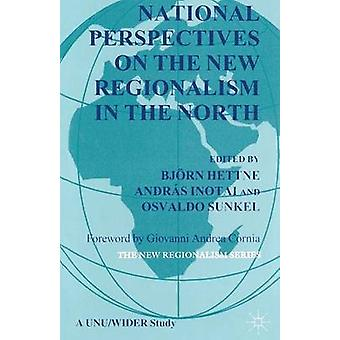 National Perspectives on the New Regionalism in the North by Hettne & B.
