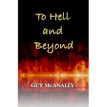 To Hell and Beyond by McAnally & Guy