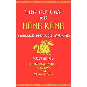 L'avenir de Hong Kong vers 1997 et au-delà par Li Wu & Yuan