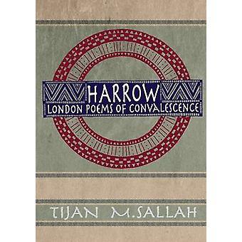 Harrow London Gedichte der Rekonvaleszenz von Sallah & Tijan Momodou