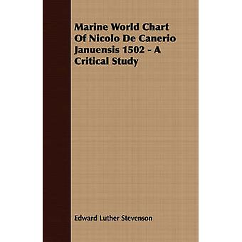Marine World Chart of Nicolo de Canerio Januensis 1502  A Critical Study by Stevenson & Edward Luther