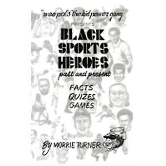 Zwarte sport Heroes verleden en heden door Turner & Morrie