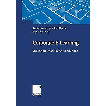 Corporate ELearning Strategien Markte Anwendungen door Neumann & Reiner