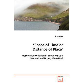 Raum der Zeit oder Entfernung des Ortes von Vann & Barry