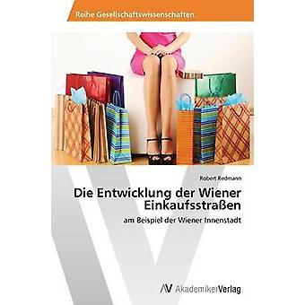 Die Entwicklung der Wiener Einkaufsstraen por Redmann Robert