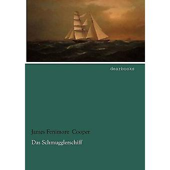 Das Schmugglerschiff by Cooper & James Fenimore
