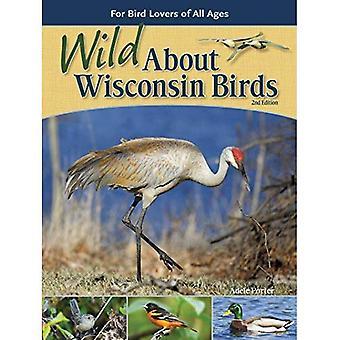 Wild about Wisconsin oiseaux: pour les amateurs d'oiseaux de tous âges (Wild about Birds)