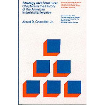 Strategy and Structure - Chapters in the History of the American Indus