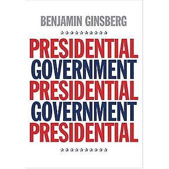 Presidential Government by Benjamin Ginsberg - 9780300212068 Book