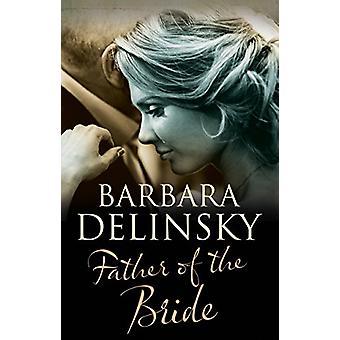 Father of The Bride by Barbara Delinsky - 9780727887719 Book