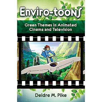 Enviro-Toons - Green Themes in Animated Cinema and Television by Deidr