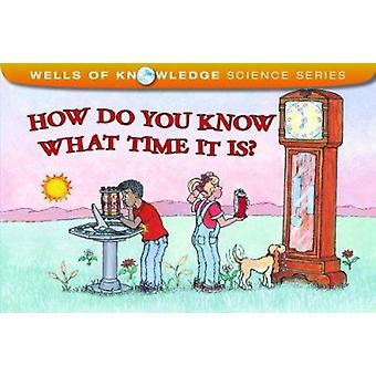 How Do You Know What Time It Is? by Robert E Wells - 9780807579404 Bo