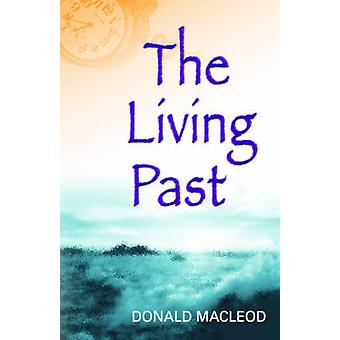 The Living Past by Donald Macleod - 9780861523207 Book