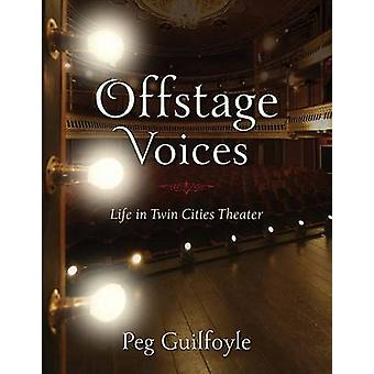 Offstage Voices - Life in Twin Cities Theater by Peg Guilfoyle - Sally